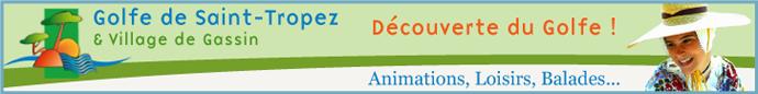 Golfe de Saint-Tropez Information Gassin : animations, météo, marché, photos, évènements, festival, cinéma, vidéo, patrimoine, histoire, activités, monuments, promenades, randonnées sur www.golfe-saint-tropez-information.com